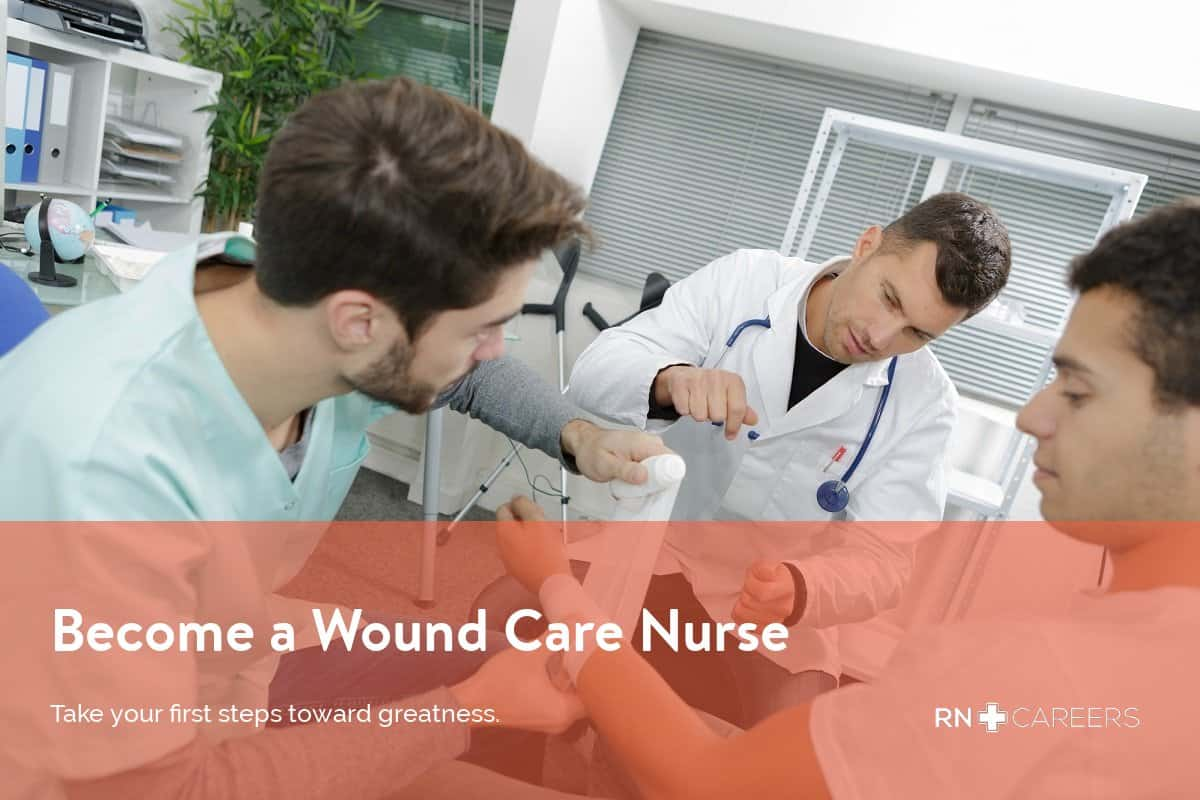 Wound Care Nurse Salary Amp Certification Rn Careers