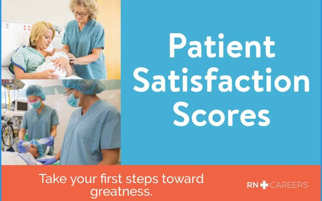 Patient Satisfaction Scores – What Do They Mean for Nursing Care?