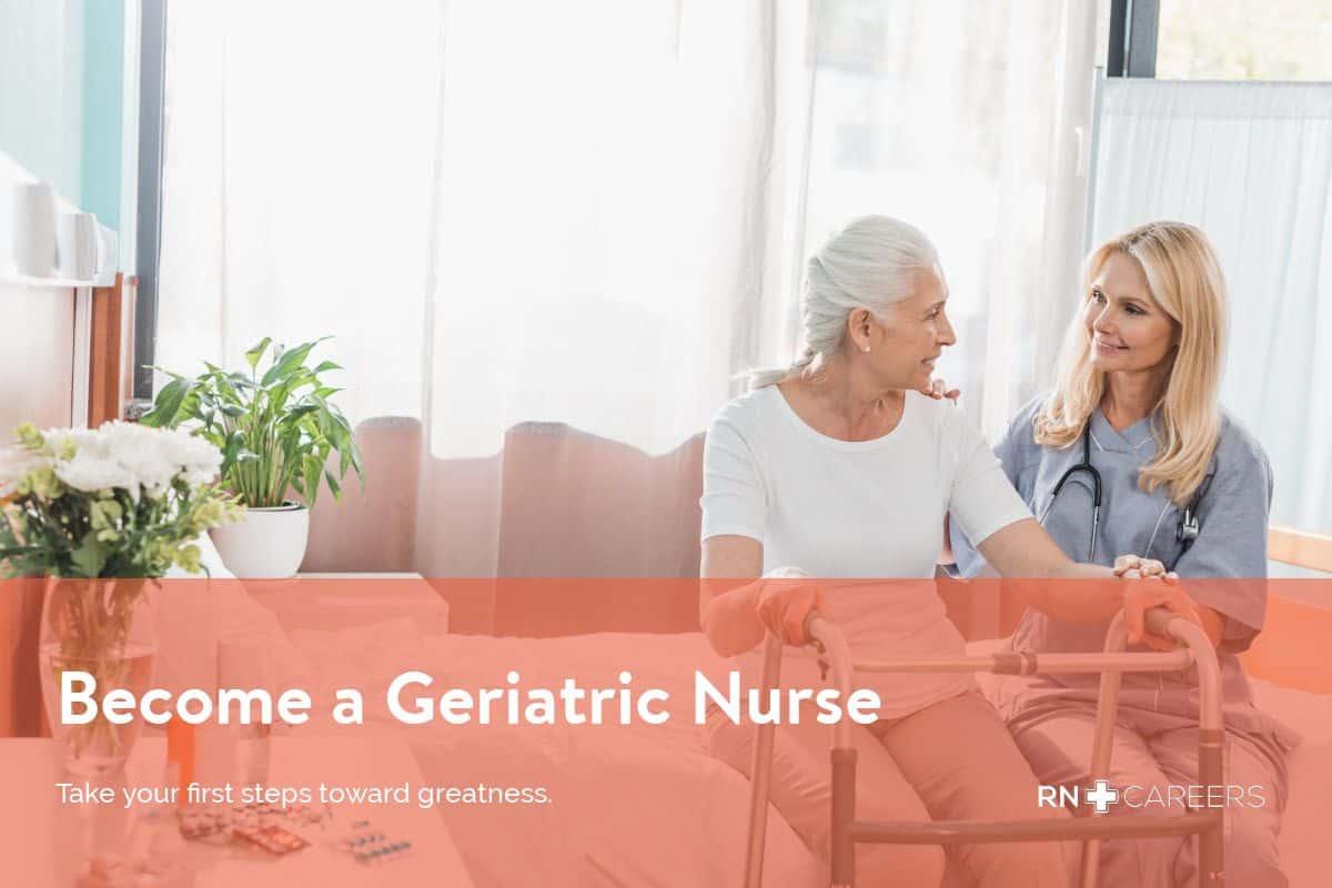 how to become a geriatric nurse