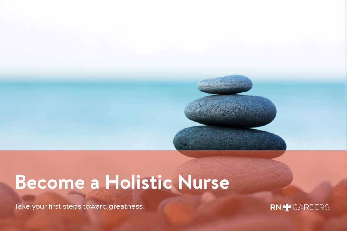 How To Become A Holistic Nurse Salary Rn Careers