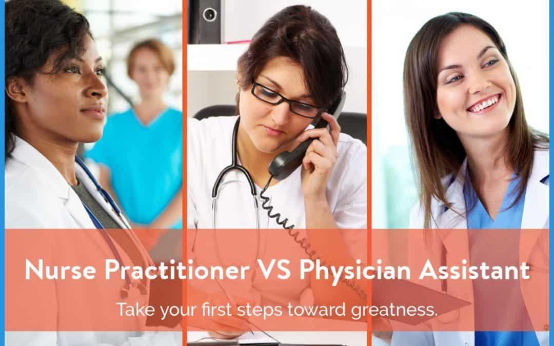 Nurse Practitioner Versus Physician Assistant