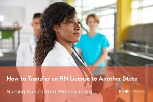 How to Transfer an RN License to Another State - RN Careers