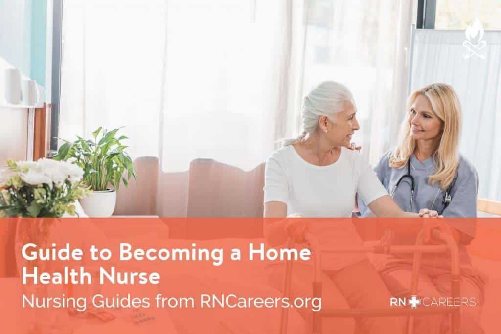 Guide to Become a Home Health Nurse